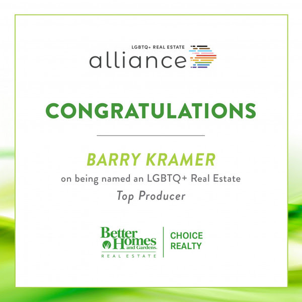 Congratulations to Barry Kramer, Broker/Owner at Better Homes and Gardens Real Estate Choice Realty for making the LGBTQ Real Estate Alliance Top Producers list!
